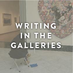 Writing in the Galleries - Fall 2018