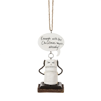 "S'mores ""Enough With the Christmas Music Already!"" Ornament,121690"