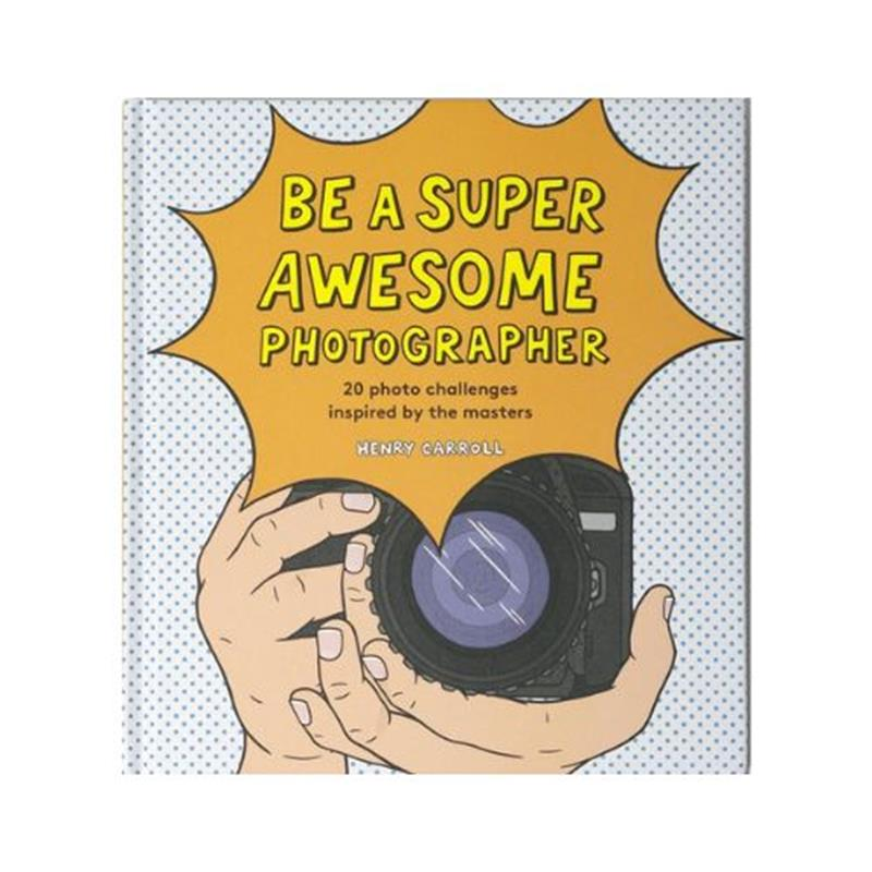 Be A Super Awesome Photographer,978786274205